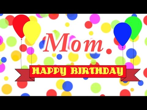 Happy Birthday Mom Song