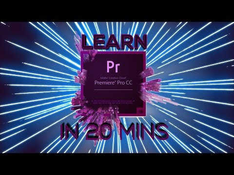 LEARN PREMIERE PRO IN 20 MINUTES ! - Tutorial For Beginners