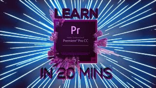 LEARN PREMIERE PRO IN 20 MINUTES Tutorial For Beginners