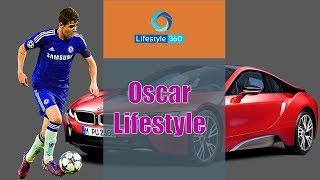 Oscar Lifestyle |Oscar Car|Oscar House |Oscar Family |Oscar Biography| Oscar Fifa 18|Lifestyle 360