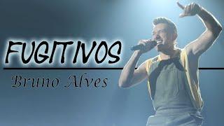 Bruno Alves - Fugitivos (Letra/Lyric )
