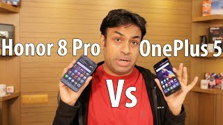 OnePlus 5 vs Honor 8 Pro Practical 20 Point Comparison