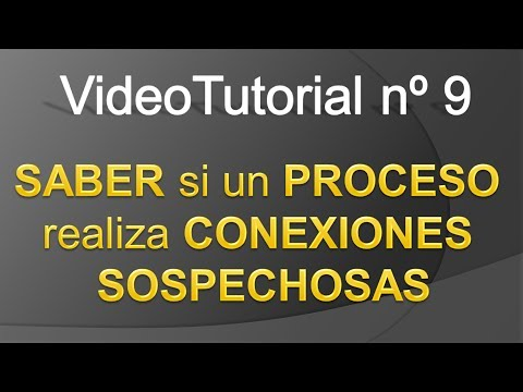 TPI - Videotutorial nº 9 - Como identificar procesos que hacen conexiones sospechosas