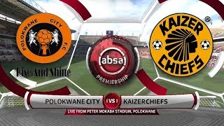Absa Premiership 2019/2019 | Polokwane City vs Kaizer Chiefs