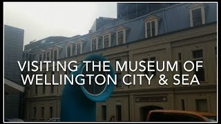 Visiting The Museum Of Wellington City & Sea