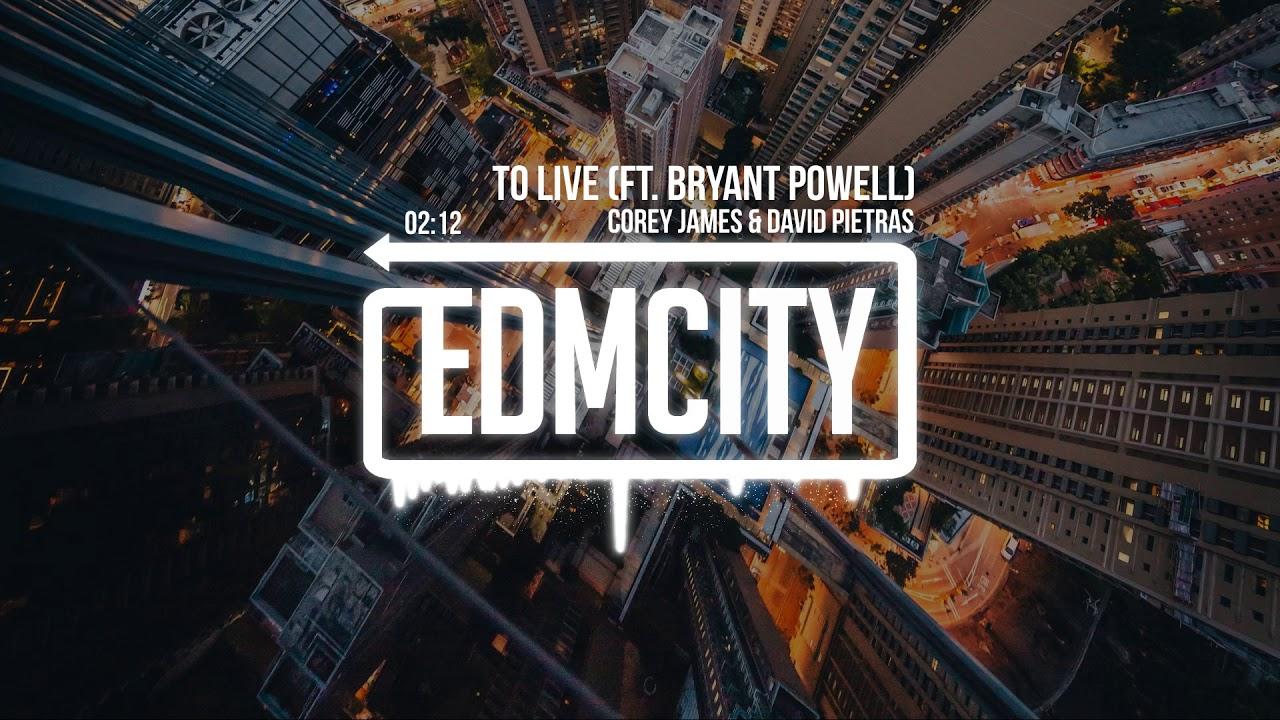 Corey James & David Pietras - To Live (ft. Bryant Powell)
