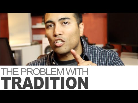 The Problem With Tradition