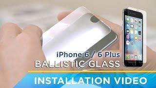 INSTALLATION: iPhone 6 / 6 Plus Ballistic Glass