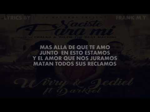 Naciste Para Mi - Wirry y Jediel Ft. Darkiel (Lyrics/Letra)