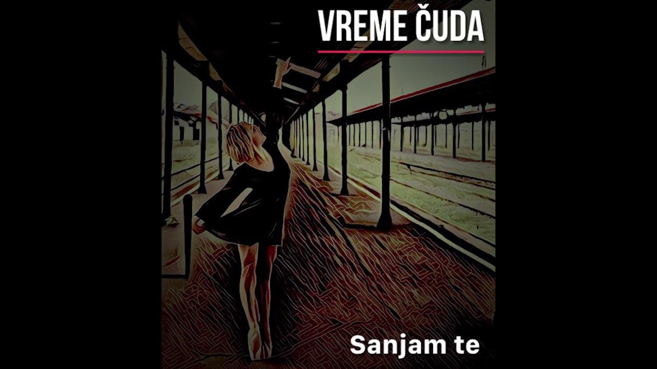 Vreme Čuda - Sanjam Te (Official Audio)