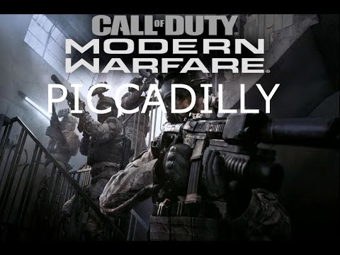 CALL OF DUTY MODERN WARFARE CAMPAIGN PICCADILLY