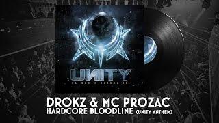 Video Drokz & MC Prozac – Hardcore Bloodline (Official UNITY Anthem) download MP3, 3GP, MP4, WEBM, AVI, FLV November 2017