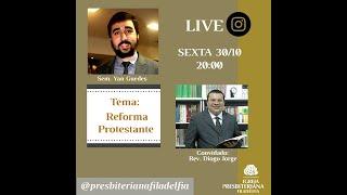 LIVE | REFORMA PROTESTANTE | COM REV. DIOGO JORGE