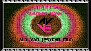 Station 27 Deutsch Bass Alx Van (Psycho Mix)