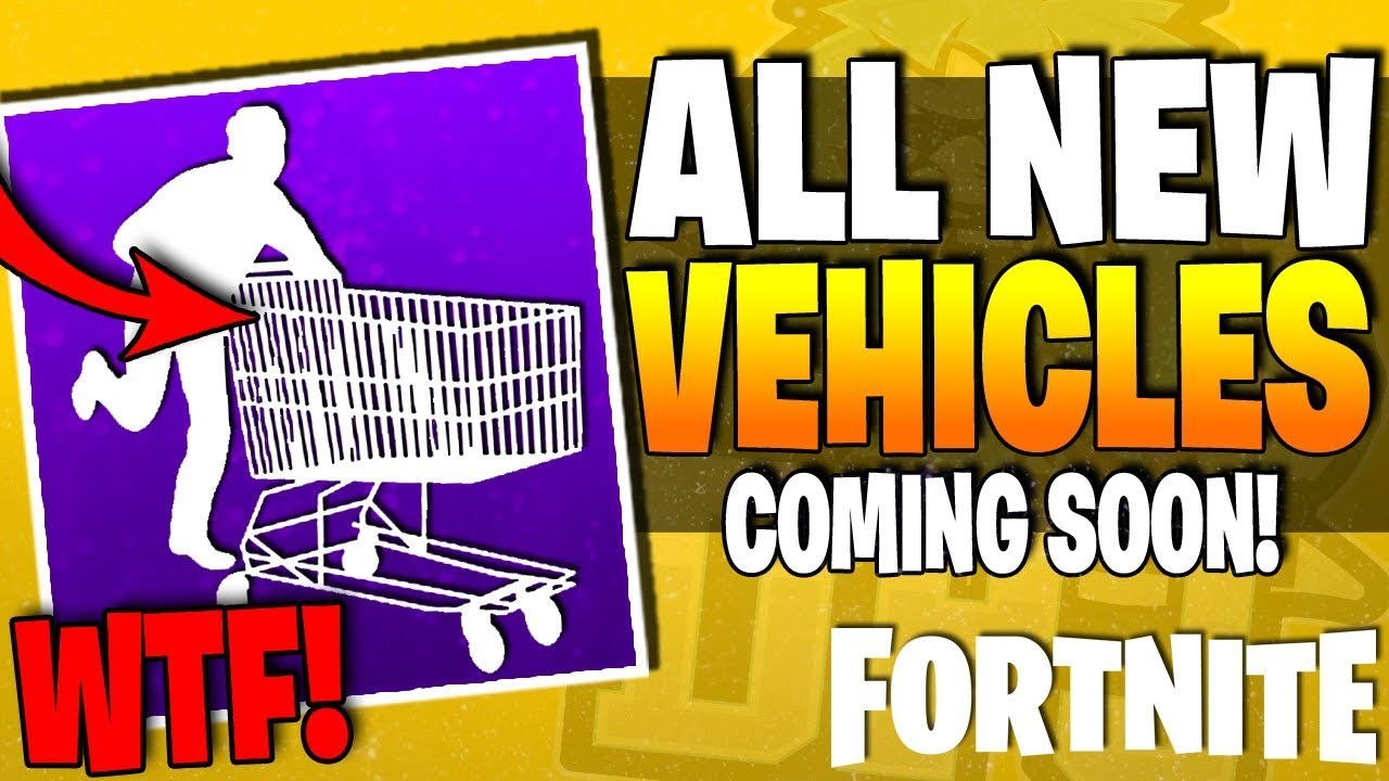new fortnite vehicles coming soon shopping trolley all new outfits loot new emotes gear - fortnite new emotes coming soon