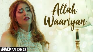 Allah Waariyan Reprise Version By Neha Pandey | Yaariyan | Arko | Latest Full Song