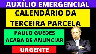 Urgente! CalendÁrio Da 3º Parcela Do AuxÍlio Emergencial Acaba De Ser Anunciado Por Paulo Guedes!