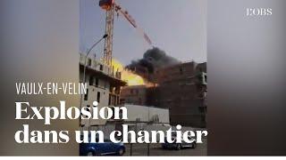 L'explosion de bouteilles de gaz provoque un incendie sur un chantier à Vaulx-en-Velin près de Lyo