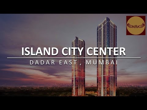 Island City Center by Bombay Realty | Dadar East Mumbai