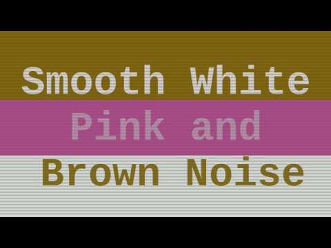 Smooth White Noise + Pink Noise + Brown Noise ( 6 Hours )