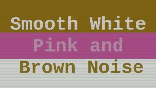 Repeat youtube video Smooth White Noise + Pink Noise + Brown Noise ( 6 Hours )
