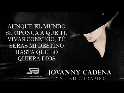 (LETRA) ¨AUNQUE EL MUNDO SE OPONGA¨ - Jovanny Cadena Y Su Estilo Privado (Lyric Video)