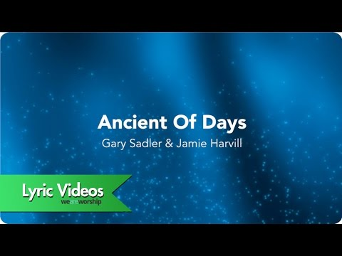Ancient Of Days - Lyric Video
