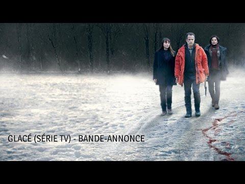 Glacé - Série TV - Bande-annonce