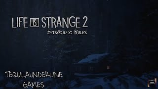 LIFE IS STRANGE 2 #5 RULES ( CAPÍTULO 2)