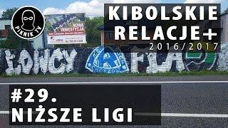 KIBOLSKIE RELACJE+ | #29 niższe ligi (2016-2017) | PiknikTV