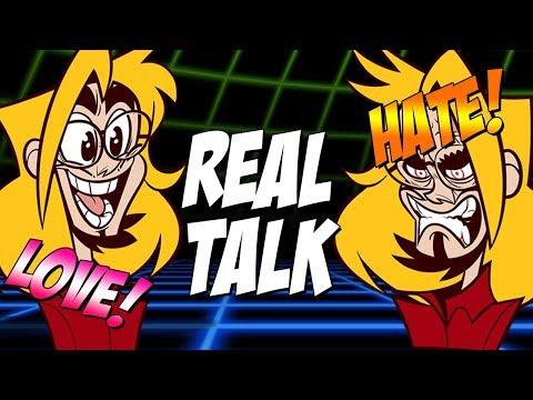 REAL TALK: Love, Hate, Videogames & Everything Inbetween