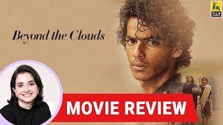 Anupama Chopras Movie Review of Beyond The Clouds  Majid Majidi  Ishaan Khatter