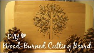DIY | Woodburned Cutting Board - Great Holiday Gift Idea!