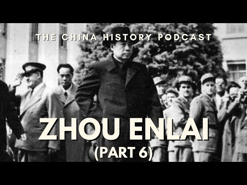 Zhou Enlai Part 6 - The China History Podcast, presented by Laszlo Montgomery