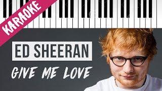 Download Mp3 Ed Sheeran | Give Me Love // Piano Karaoke Con Testo