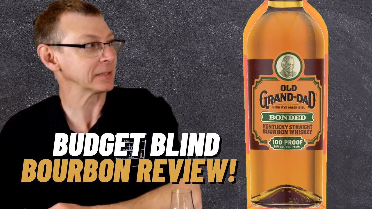 Budget Blinds - Old Grand Dad Bonded Bourbon Review