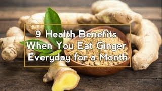 Eat Ginger Everyday for 1 Month and This Will Happen to Your Body