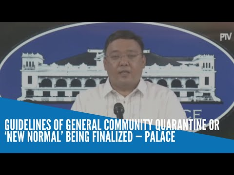 Guidelines of general community quarantine or 'new normal' being finalized — Palace
