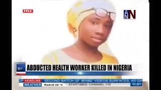 ANN News Brief 11AM   Abducted Health Worker Killed In Nigeria   October 16, 2018