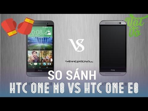 Vật Vờ - So sánh HTC One M8 và One E8 Dual sim