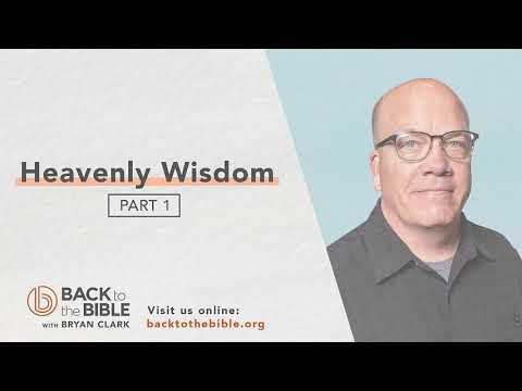 Discovering a Living Faith - Heavenly Wisdom pt. 1 - 12 of 20