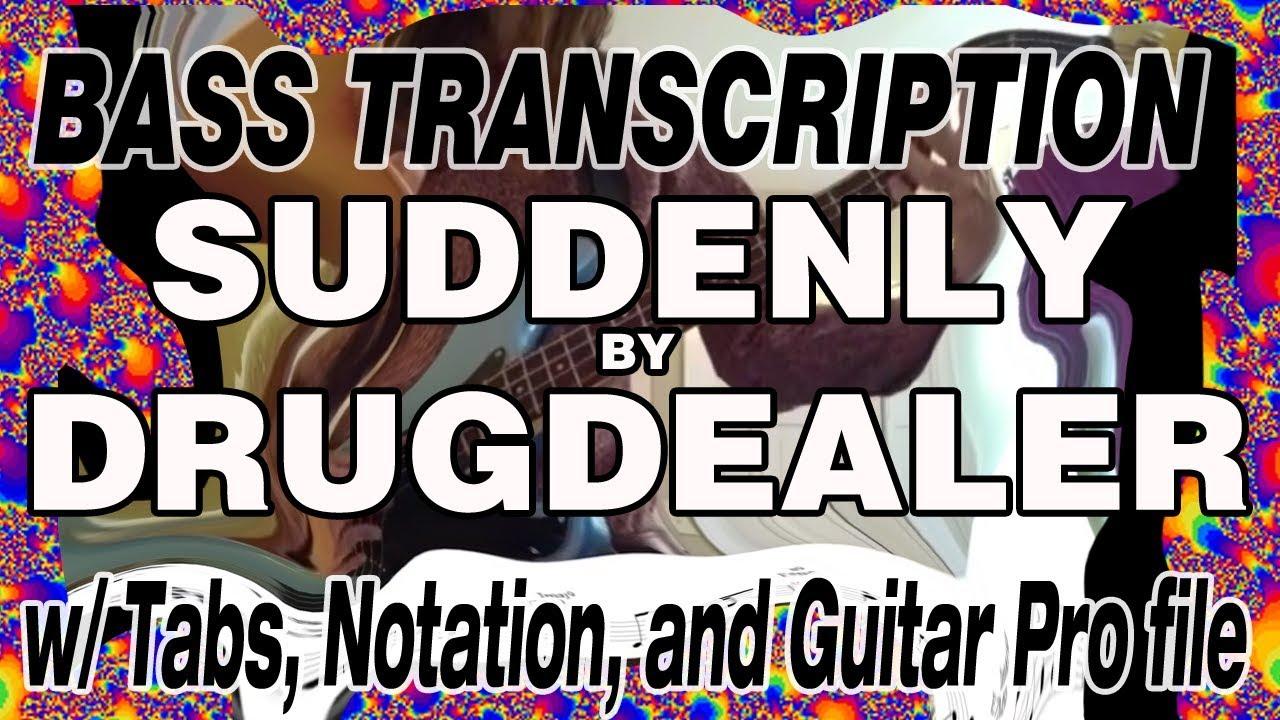 Drugdealer Suddenly Bass Transcription Notation Tab Chords