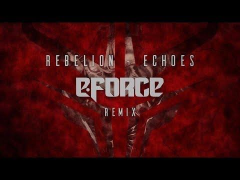 Rebelion - Echoes (E-Force Remix)