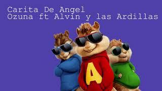 Carita De Angel - Ozuna ft Alvin y lar Ardillas