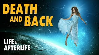Life to Afterlife Death and Back Full Official Movie