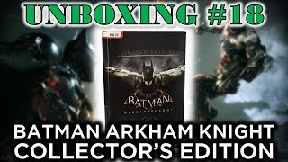 Unboxing 18 - Batman Arkham Knight Collector