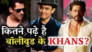 Education Of Bollywood KHANS - Salman Khan, Shahrukh Khan, Aamir Khan