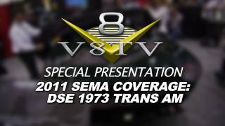 2011 SEMA Video Coverage - Detroit Speed 1973 Pontiac Trans Am at ARP Booth V8TV
