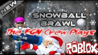 The FGN Crew Plays: Roblox - Snowball Brawl (PC)