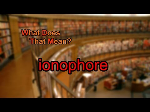 What does ionophore
